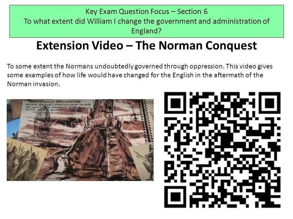 Extension Video – The Norman Conquest To some extent the Normans undoubtedly governed through oppression.