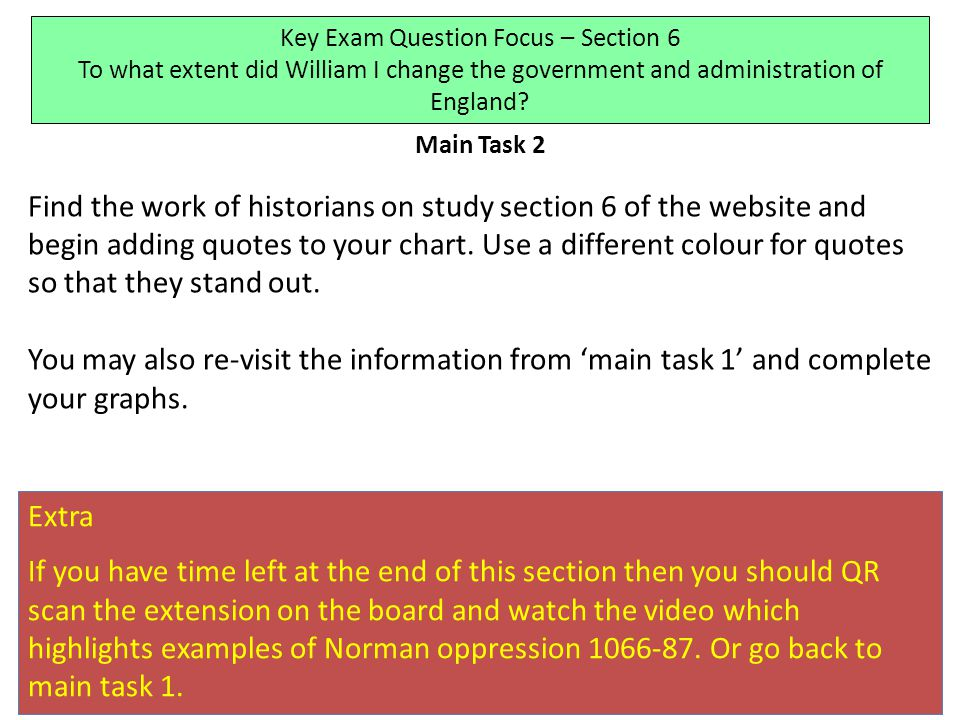 Main Task 2 Find the work of historians on study section 6 of the website and begin adding quotes to your chart.