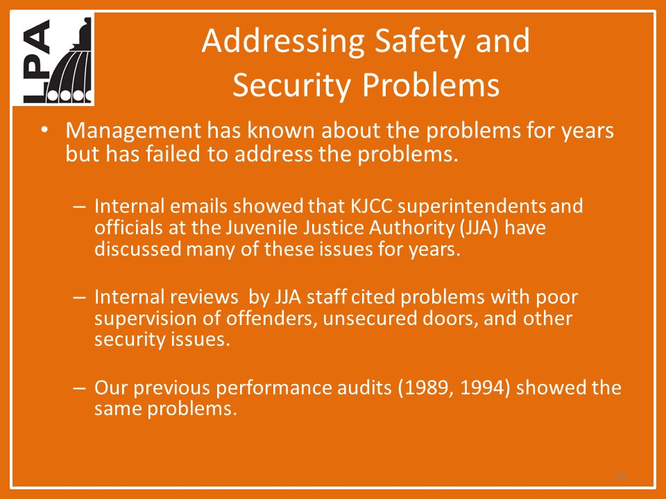 Addressing Safety and Security Problems Management has known about the problems for years but has failed to address the problems.