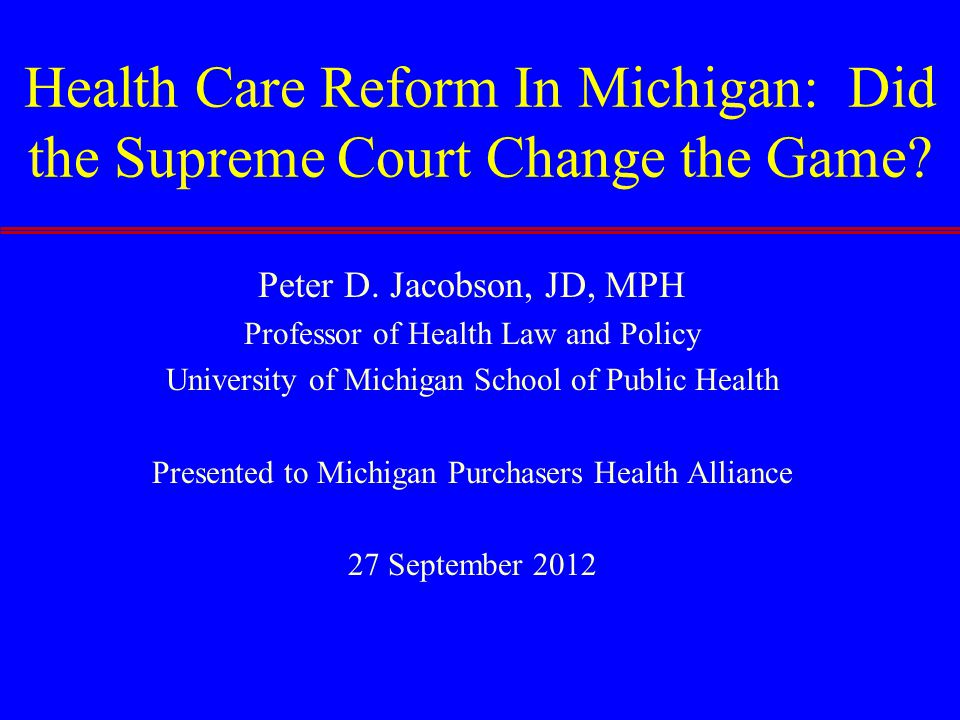 Health Care Reform In Michigan: Did the Supreme Court Change the Game.