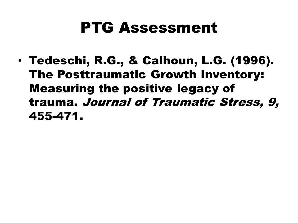 PTG Assessment Tedeschi, R.G., & Calhoun, L.G. (1996).