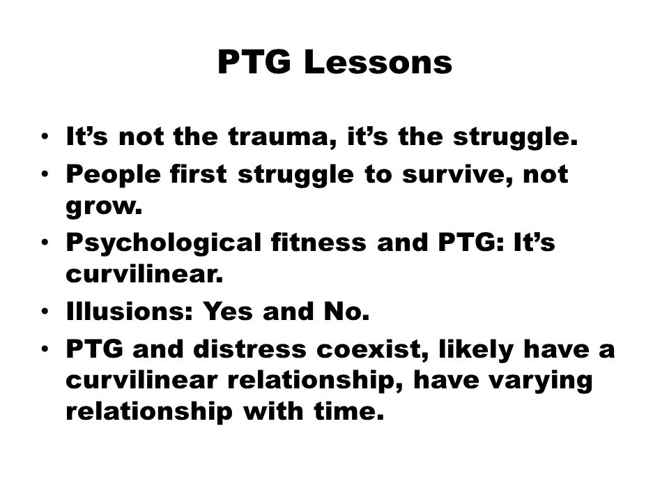 PTG Lessons It's not the trauma, it's the struggle.