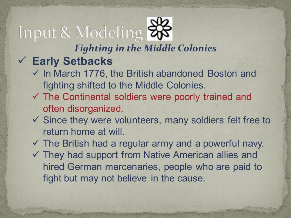 Fighting in the Middle Colonies Early Setbacks In March 1776, the British abandoned Boston and fighting shifted to the Middle Colonies.