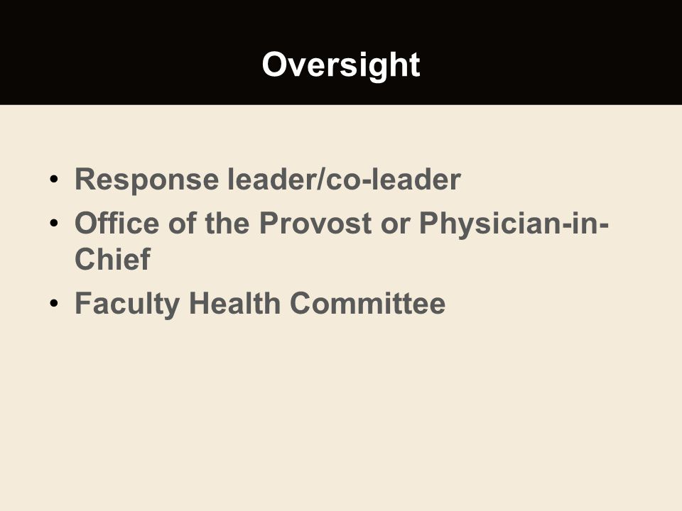 Oversight Response leader/co-leader Office of the Provost or Physician-in- Chief Faculty Health Committee