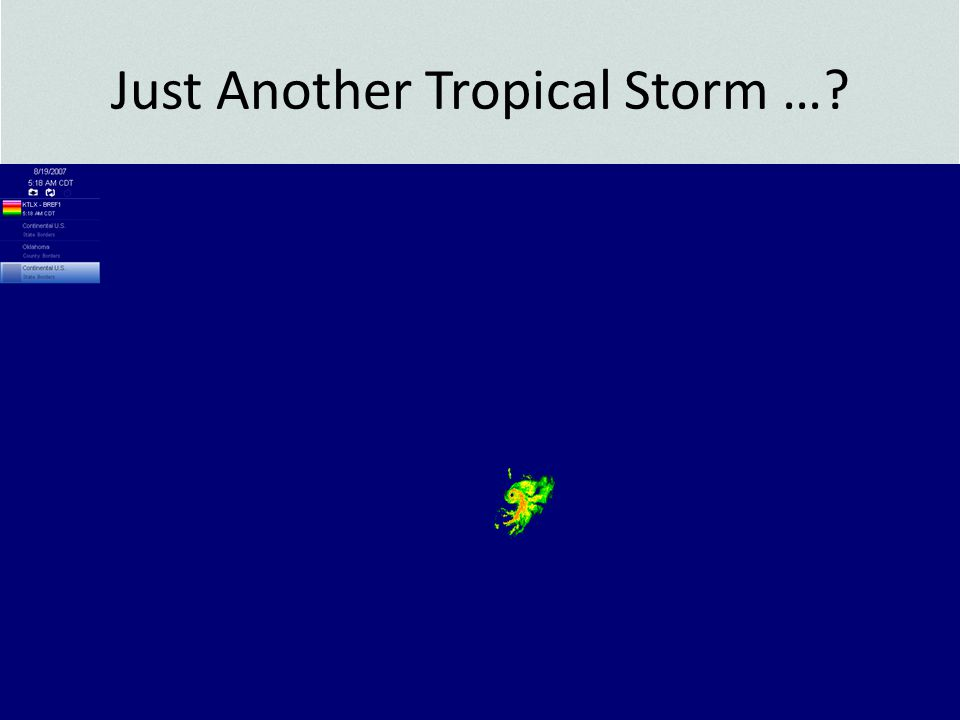 Just Another Tropical Storm …