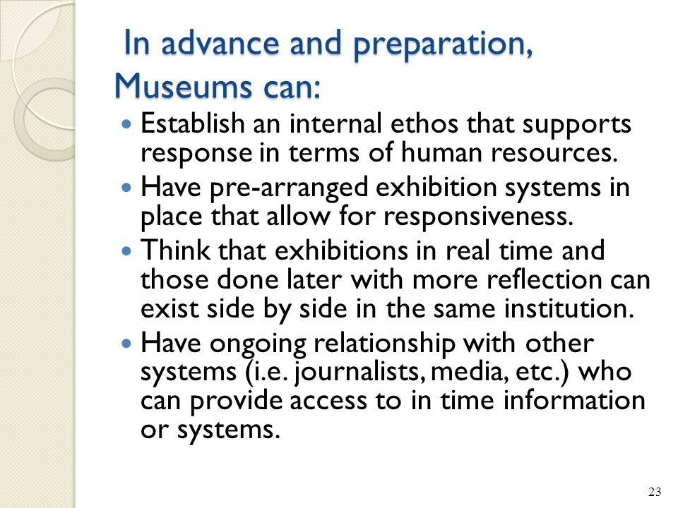 In advance and preparation, Museums can: In advance and preparation, Museums can: Establish an internal ethos that supports response in terms of human resources.
