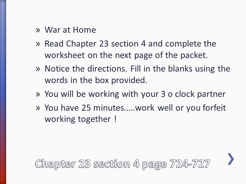 » War at Home » Read Chapter 23 section 4 and complete the worksheet on the next page of the packet. » Notice the directions. Fill in the blanks using