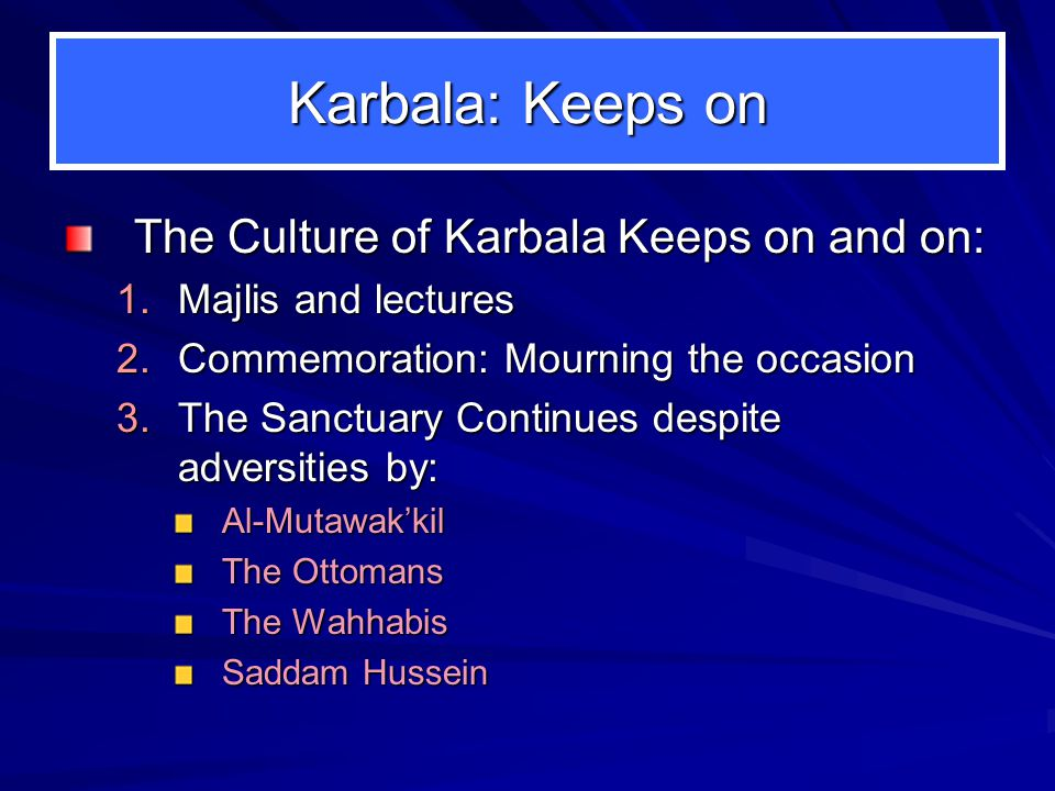 Zainul Abideen: To keep Karbala Alive Zainul Abideen urged people: 1.To visit the site of Karbala 2.To observe the anniversary of Karbala 3.In Sujood