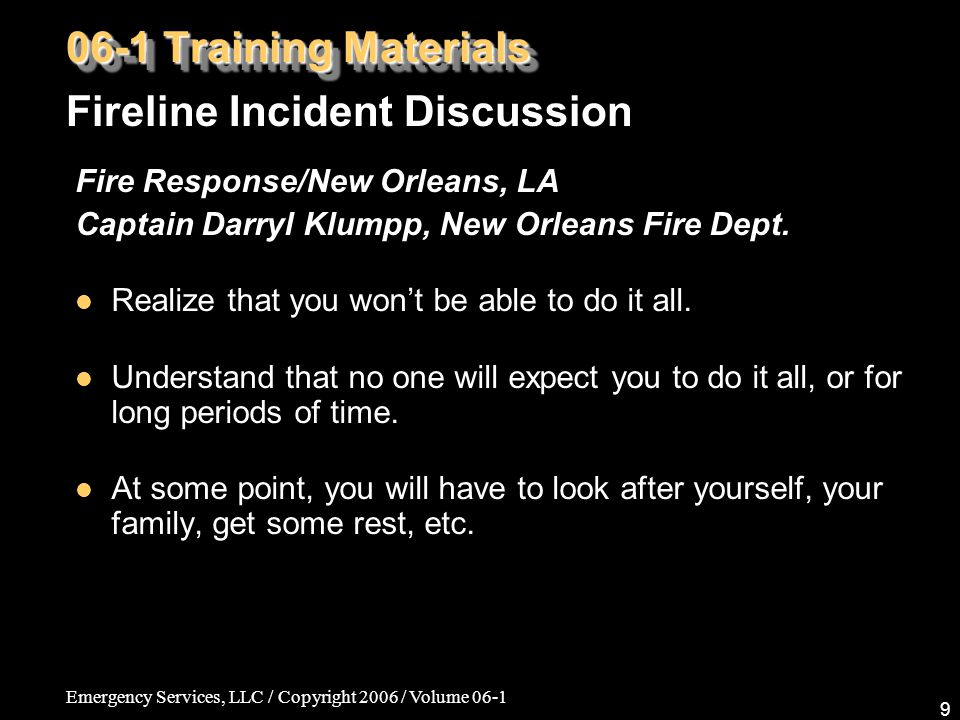 Emergency Services, LLC / Copyright 2006 / Volume 06-1 9 Fire Response/New Orleans, LA Captain Darryl Klumpp, New Orleans Fire Dept.