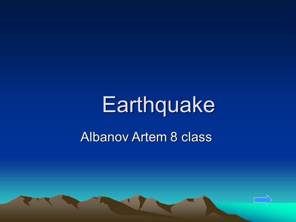 Earthquake Albanov Artem 8 class