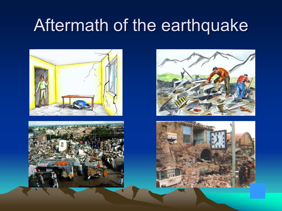 Aftermath of the earthquake