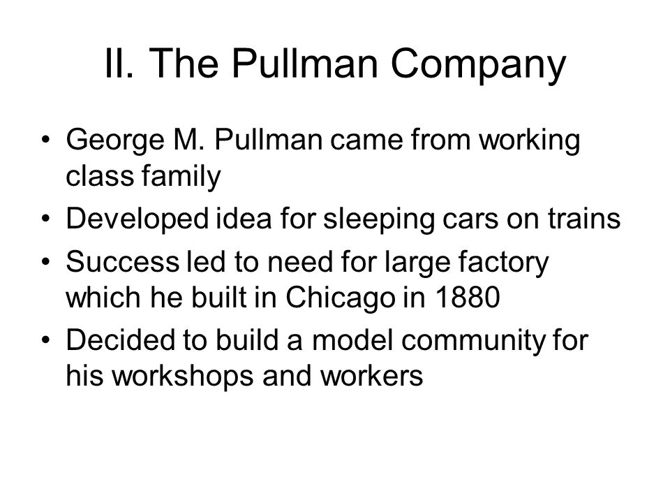 II. The Pullman Company George M.
