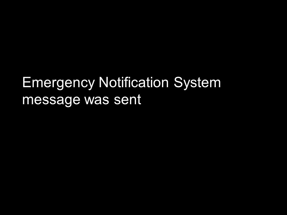 Emergency Notification System message was sent