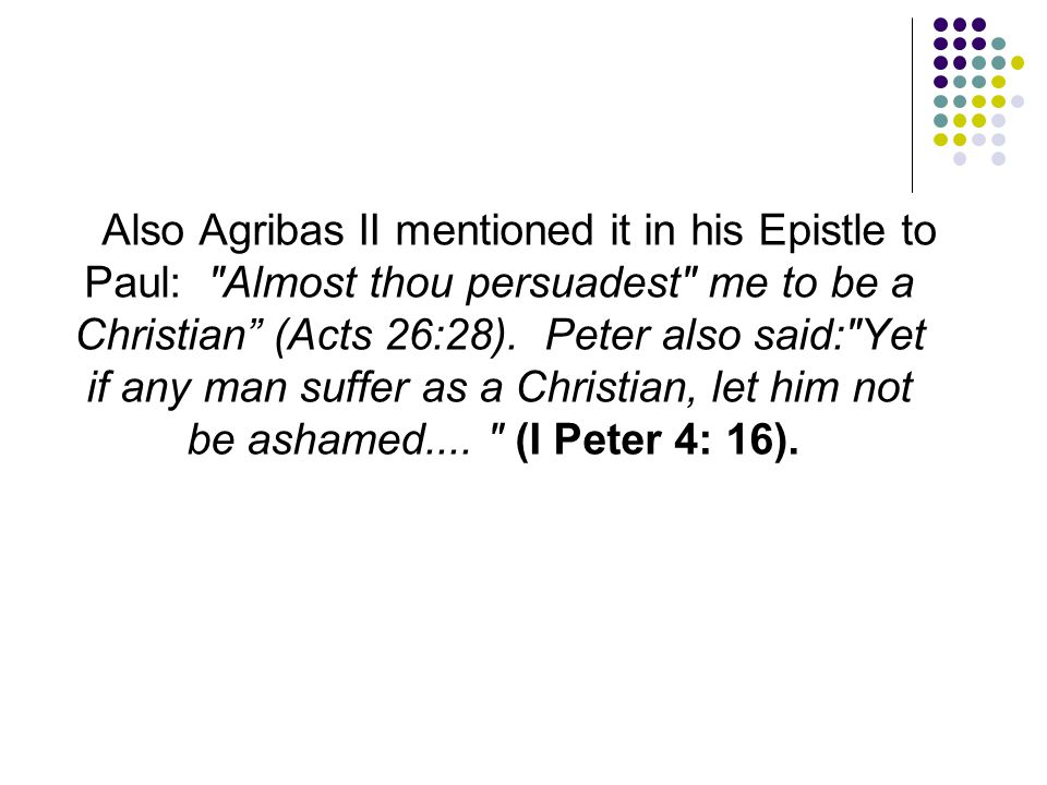 Also Agribas II mentioned it in his Epistle to Paul: