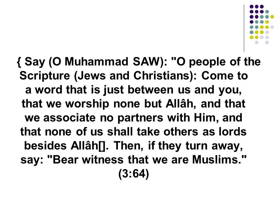 { Say (O Muhammad SAW):