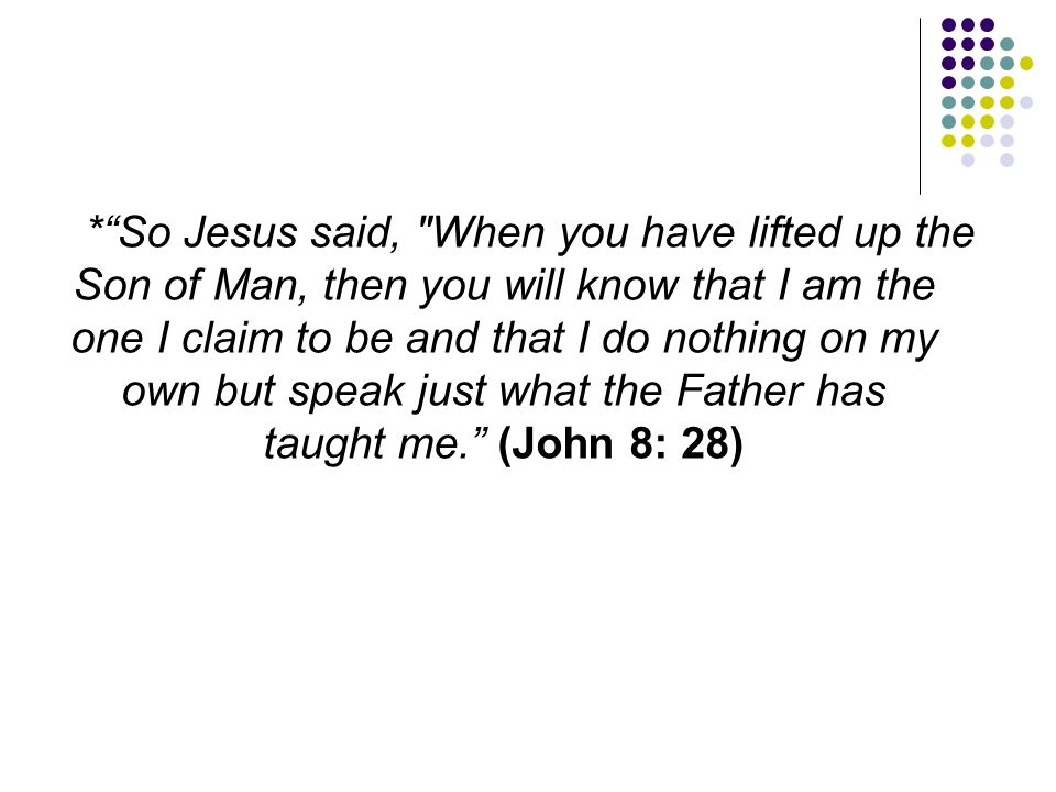 "*""So Jesus said,"