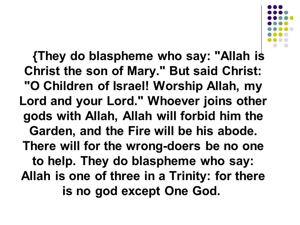 {They do blaspheme who say: