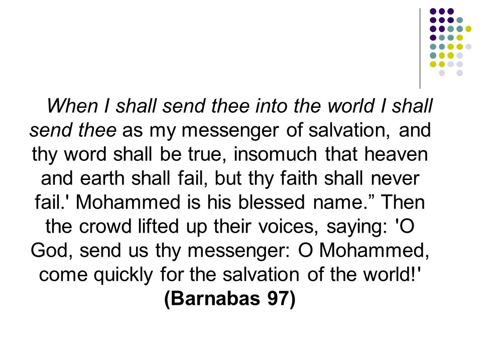 When I shall send thee into the world I shall send thee as my messenger of salvation, and thy word shall be true, insomuch that heaven and earth shall