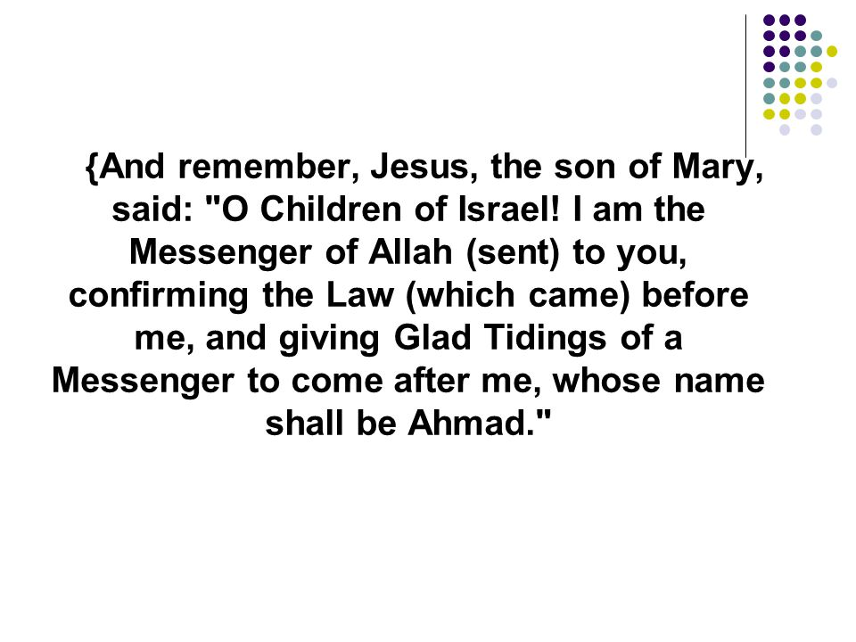 {And remember, Jesus, the son of Mary, said: