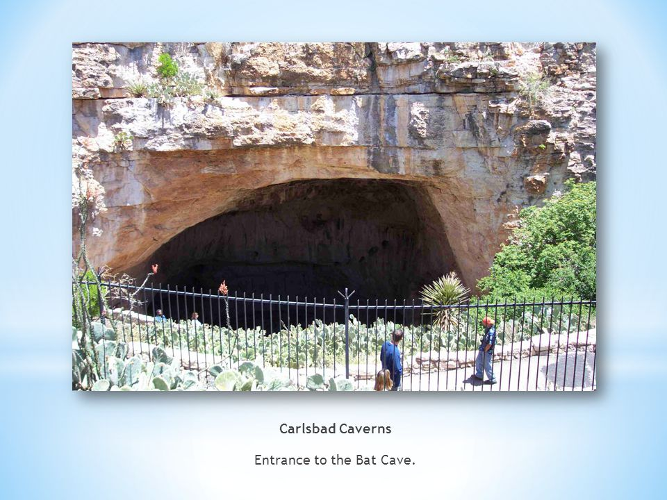Carlsbad Caverns Entrance to the Bat Cave.