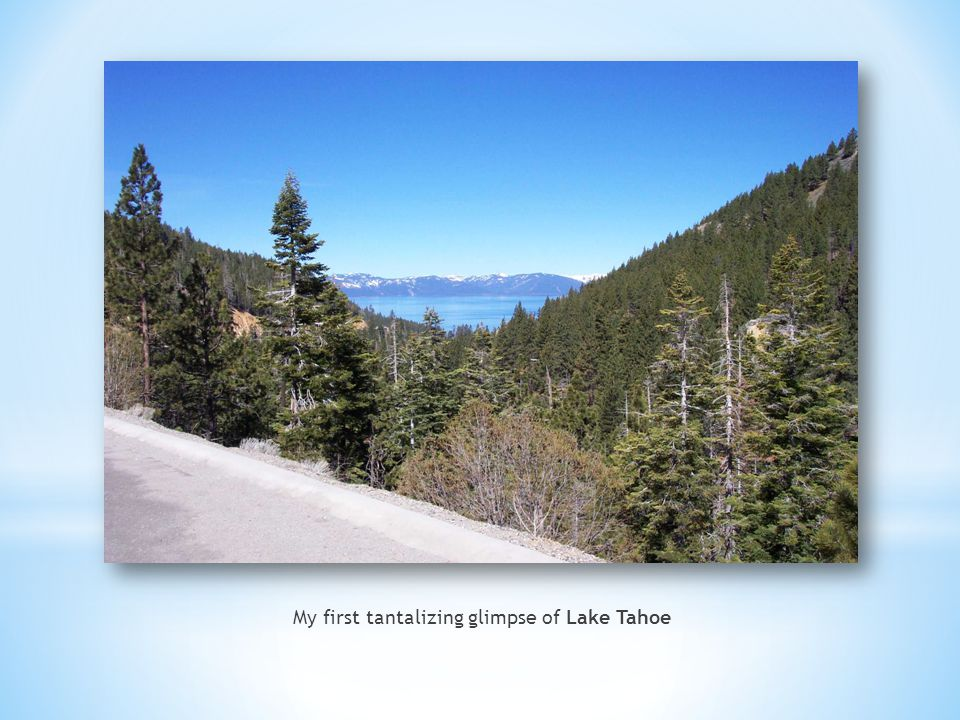 My first tantalizing glimpse of Lake Tahoe