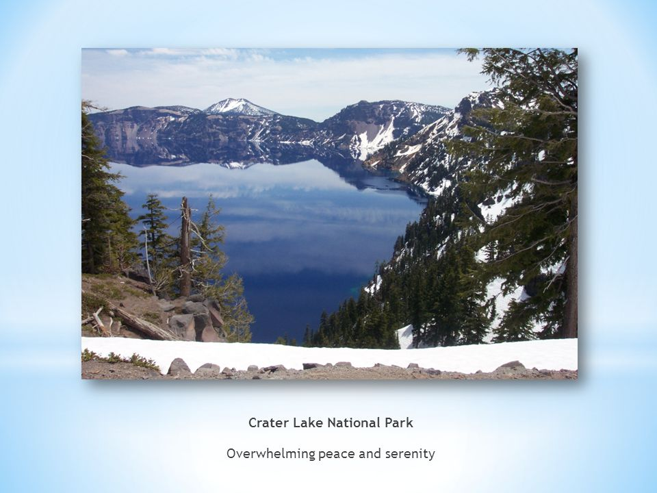 Crater Lake National Park Overwhelming peace and serenity