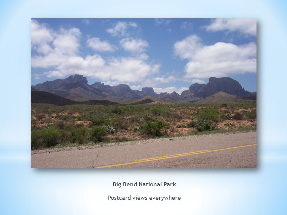 Big Bend National Park Postcard views everywhere