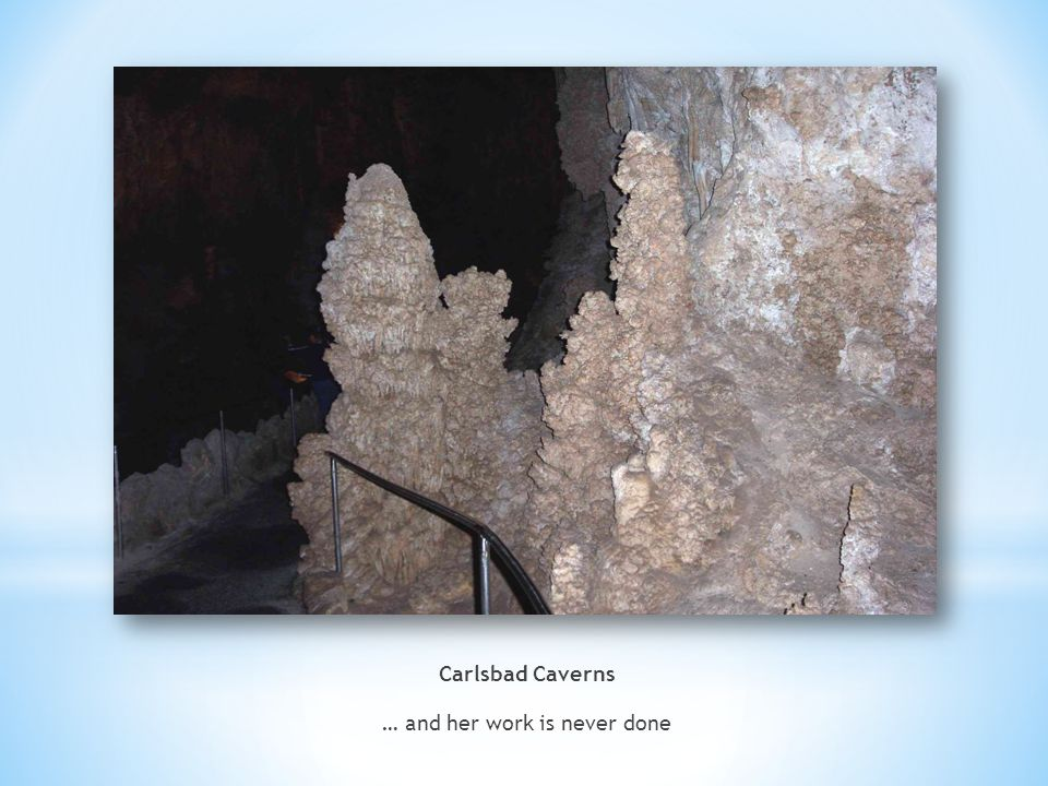 Carlsbad Caverns … and her work is never done