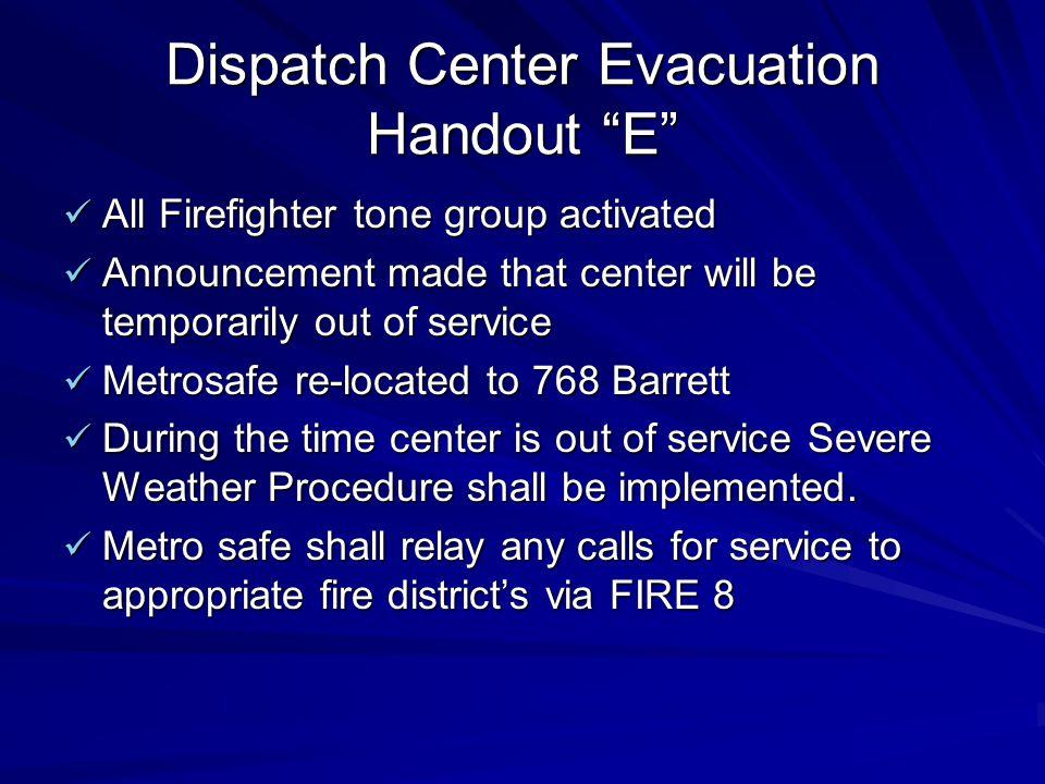 """Dispatch Center Evacuation Handout """"E"""" All Firefighter tone group activated All Firefighter tone group activated Announcement made that center will be"""