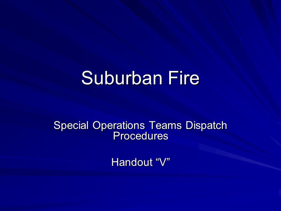 "Suburban Fire Special Operations Teams Dispatch Procedures Handout ""V"""