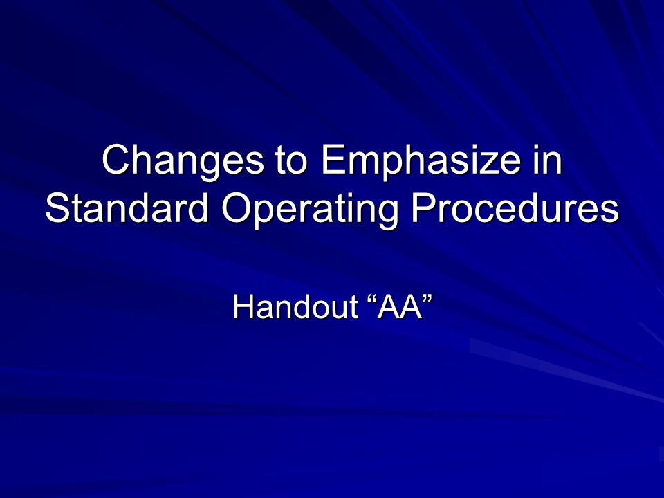 """Changes to Emphasize in Standard Operating Procedures Handout """"AA"""""""
