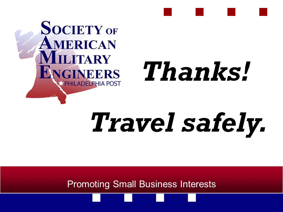 Promoting Small Business Interests Thanks! Travel safely.