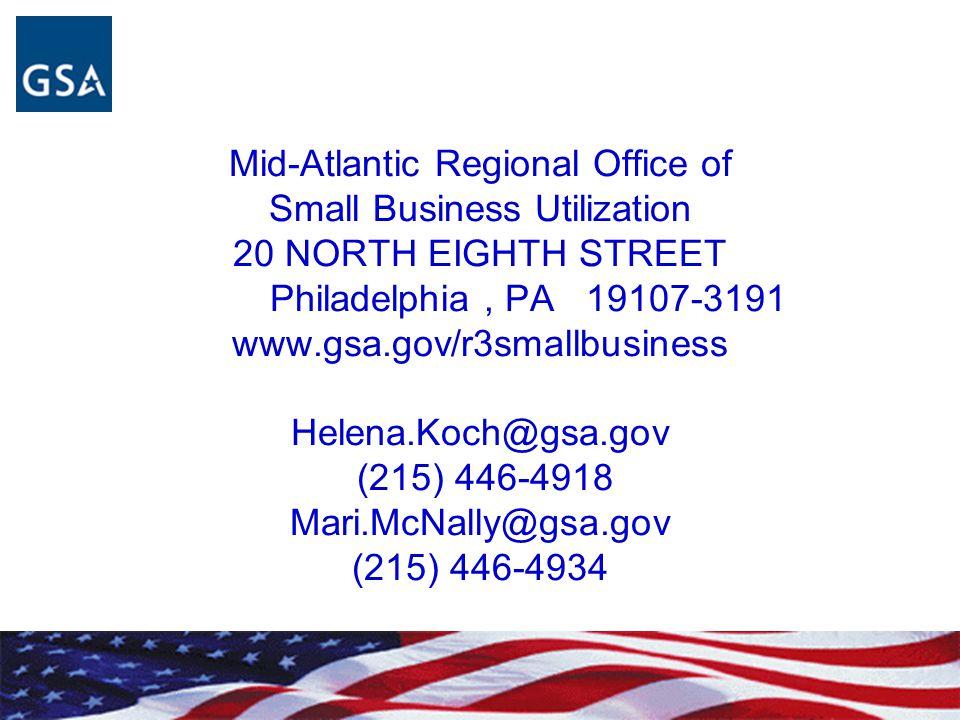 Mid-Atlantic Regional Office of Small Business Utilization 20 NORTH EIGHTH STREET Philadelphia, PA 19107-3191 www.gsa.gov/r3smallbusiness Helena.Koch@