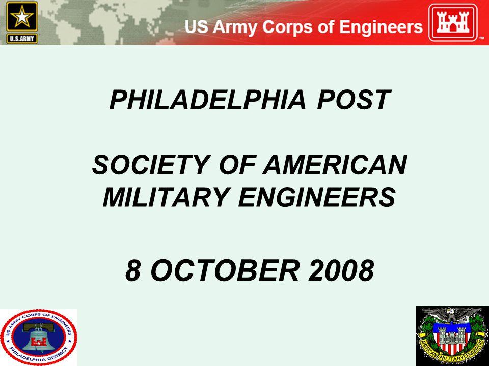 PHILADELPHIA POST SOCIETY OF AMERICAN MILITARY ENGINEERS 8 OCTOBER 2008