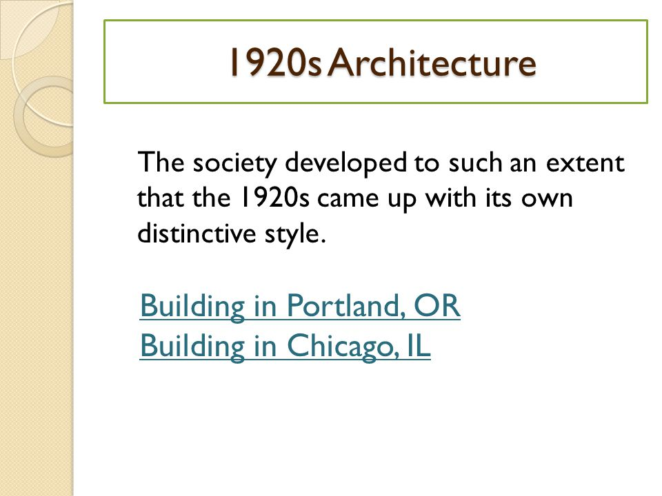 1920s Architecture 1920s Architecture The society developed to such an extent that the 1920s came up with its own distinctive style.