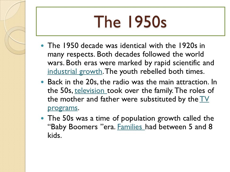 The 1950s The 1950 decade was identical with the 1920s in many respects.