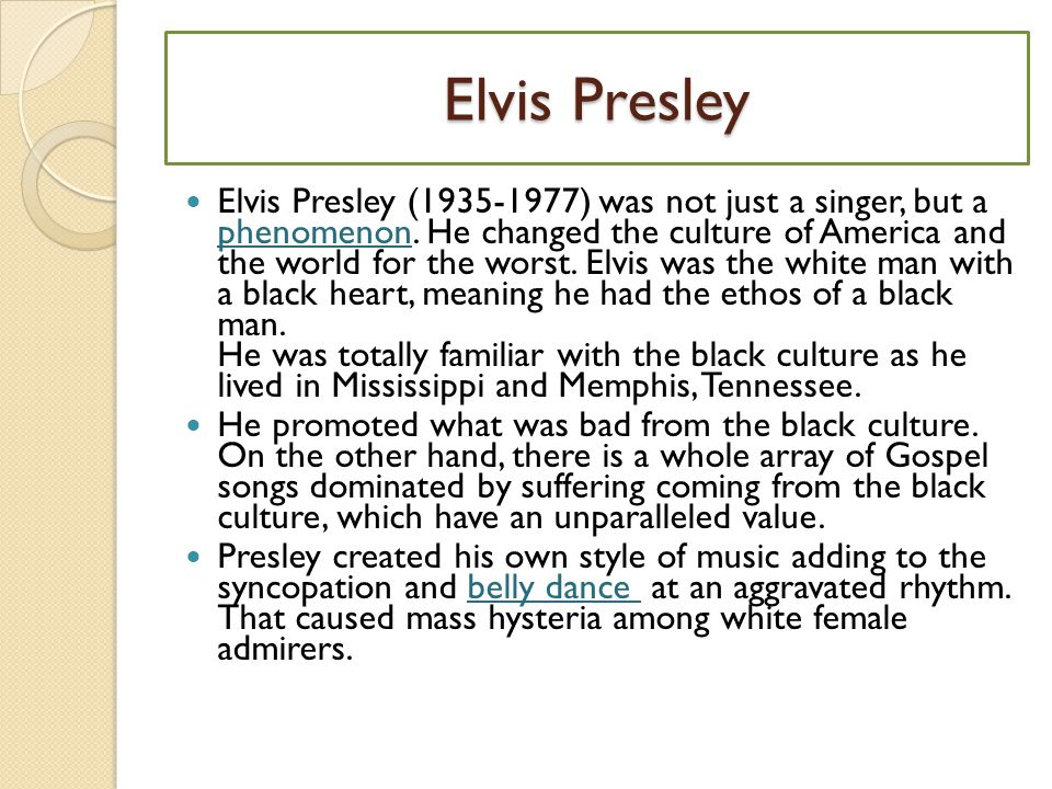 Elvis Presley Elvis Presley (1935-1977) was not just a singer, but a phenomenon.