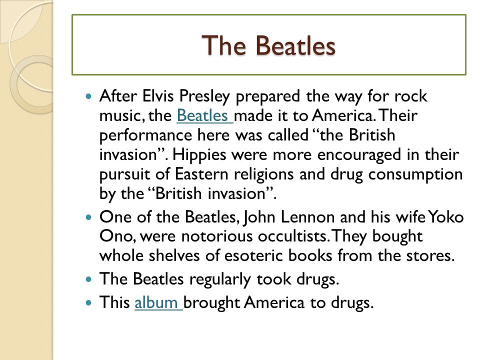 The Beatles After Elvis Presley prepared the way for rock music, the Beatles made it to America.