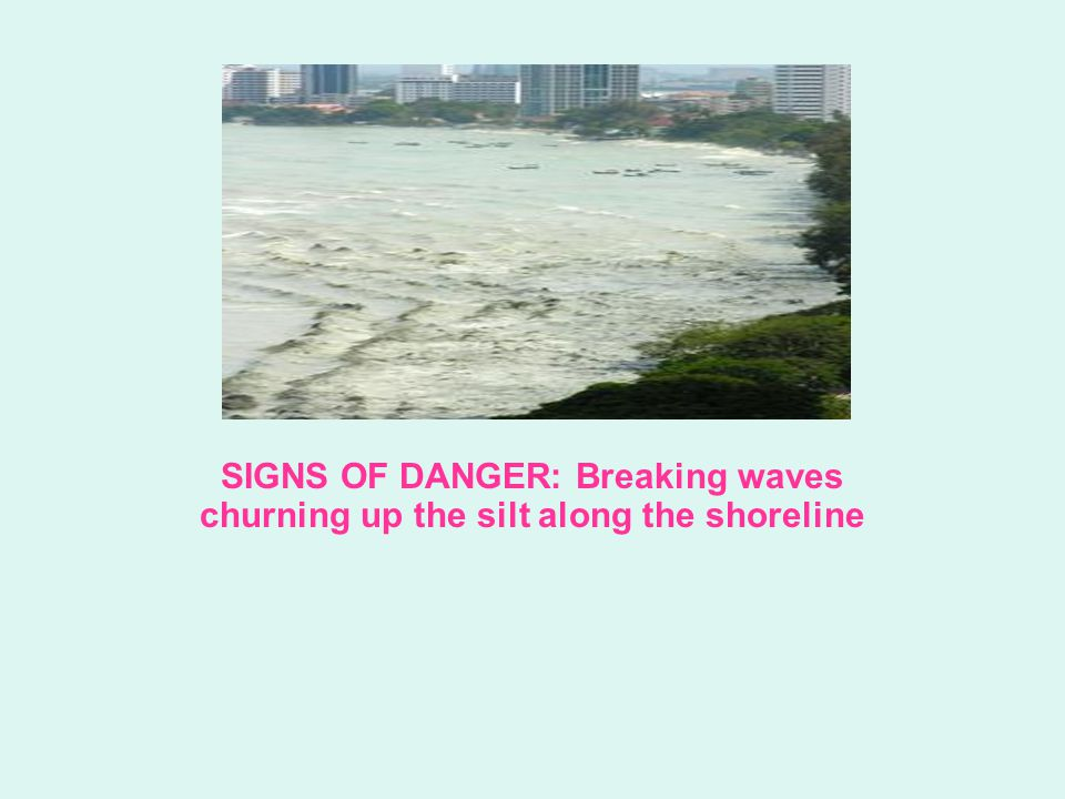 SIGNS OF DANGER: Breaking waves churning up the silt along the shoreline