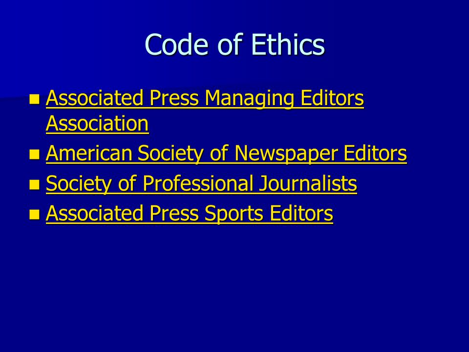 Code of Ethics Associated Press Managing Editors Association Associated Press Managing Editors Association Associated Press Managing Editors Associati