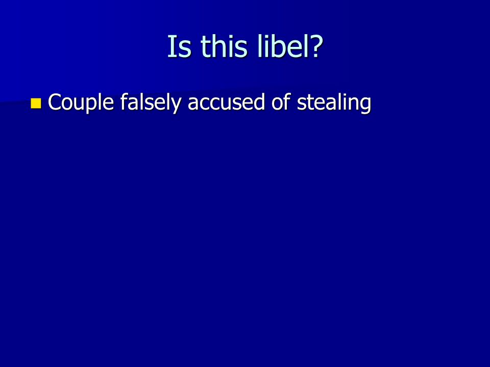 Is this libel? Couple falsely accused of stealing Couple falsely accused of stealing