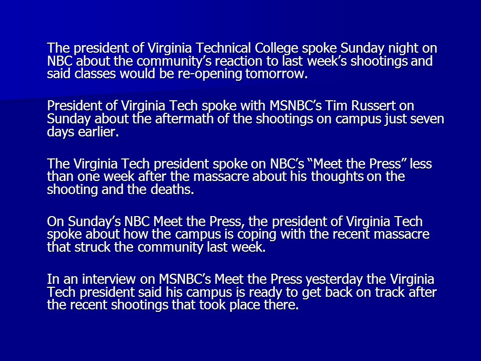 The president of Virginia Technical College spoke Sunday night on NBC about the community's reaction to last week's shootings and said classes would b