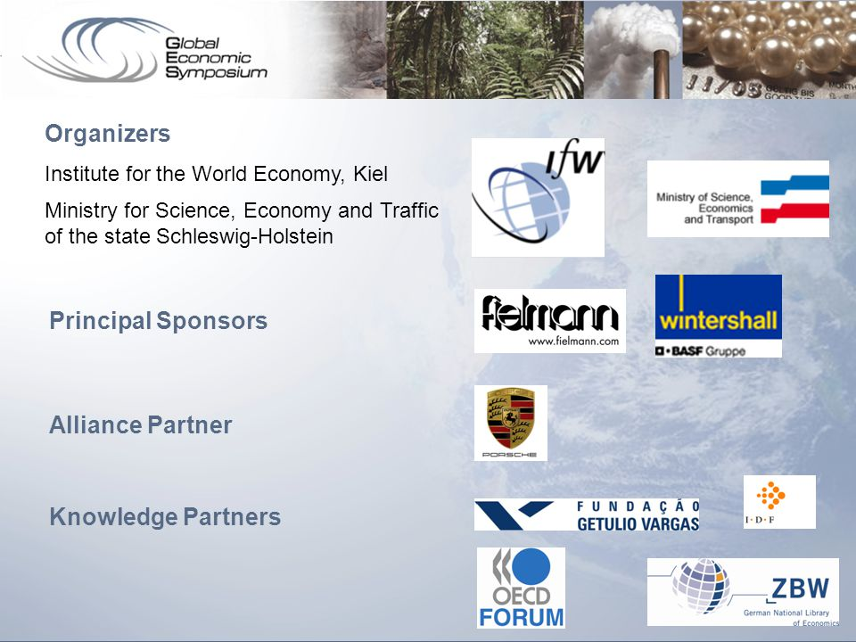 14 Principal Sponsors Knowledge Partners Alliance Partner Organizers Institute for the World Economy, Kiel Ministry for Science, Economy and Traffic of the state Schleswig-Holstein