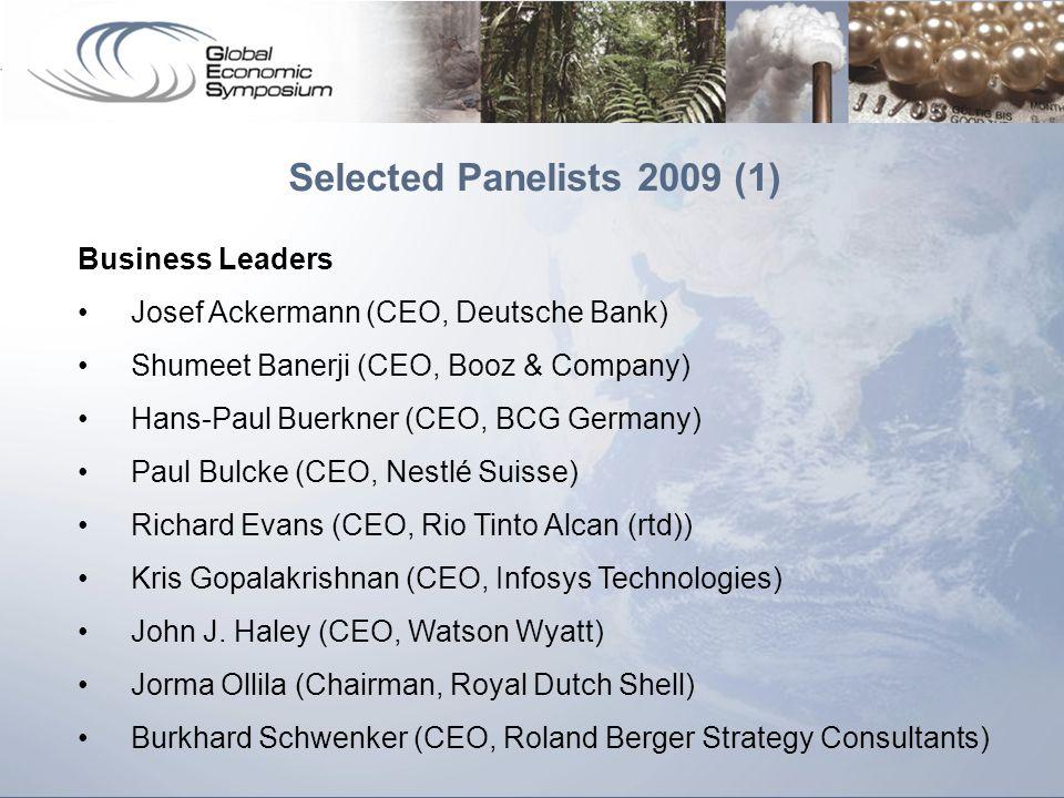 Selected Panelists 2009 (1) Business Leaders Josef Ackermann (CEO, Deutsche Bank) Shumeet Banerji (CEO, Booz & Company) Hans-Paul Buerkner (CEO, BCG G