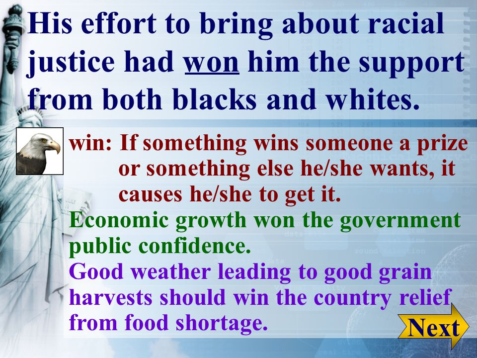 His effort to bring about racial justice had won him the support from both blacks and whites.