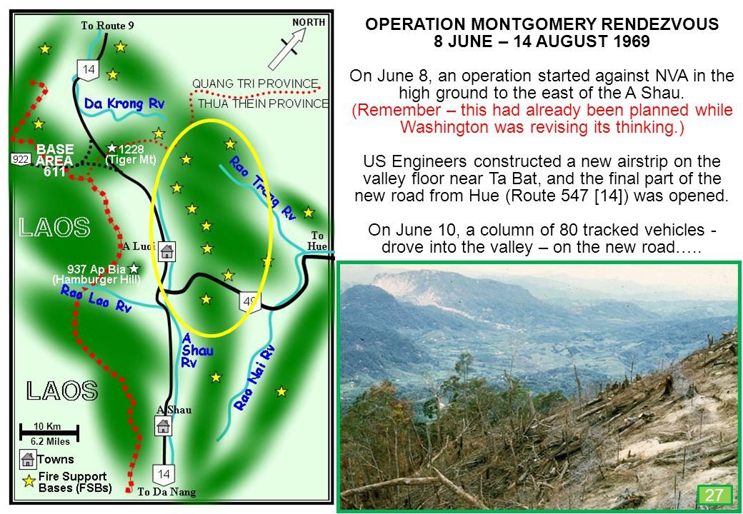 THIS SLIDE AND PRESENTATION WAS PREPARED BY DAVE SABBEN WHO RETAINS COPYRIGHT © ON CREATIVE CONTENT OPERATION MONTGOMERY RENDEZVOUS 8 JUNE – 14 AUGUST 1969 On June 8, an operation started against NVA in the high ground to the east of the A Shau.