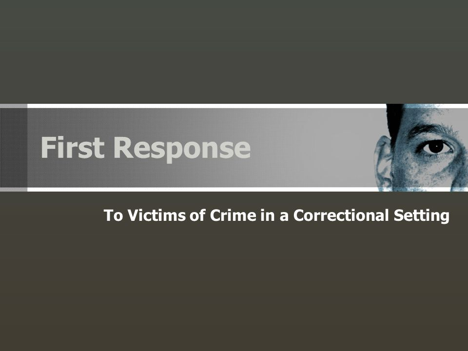 Course Information Data Source: First Response to Victims of Crime, U.S.