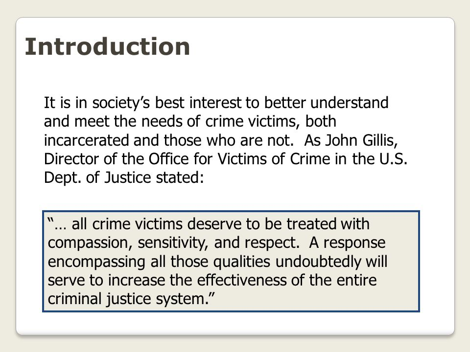 Introduction If crime victims are treated in an insensitive manner, even if the treatment is not intentional, the result can be a second victimization.