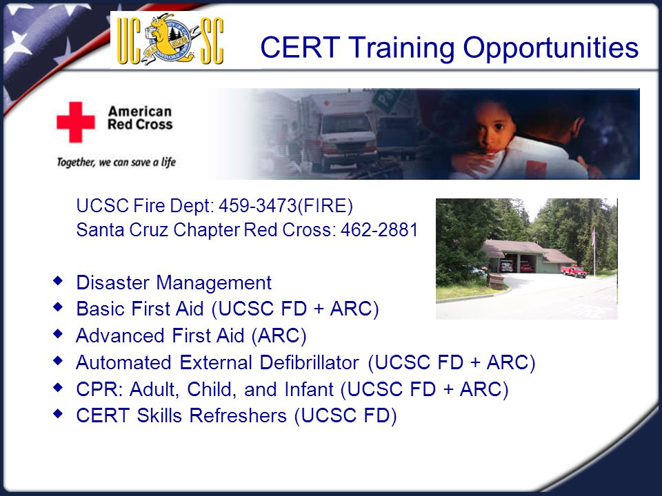 Course Preview The course is divided into 4 days: Day 1:  CERT role at UCSC and disaster preparedness.