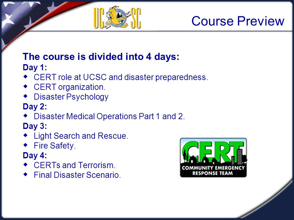 Unit Summary  CERTs are among a variety of agencies and personnel who cooperate to provide assistance in the aftermath of a disaster.